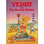 teddy and the Seaside Holiday by Brian Miles
