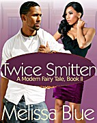 Twice Smitten (A Modern Fairy Tale) by…
