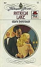 Dark Betrayal by Patricia Lake