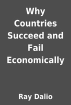 Why Countries Succeed and Fail Economically…