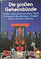Die großen Geheimbünde. by Serge Hutin