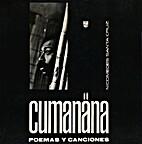 Cumanana. Poemas y canciones by Nicomedes…