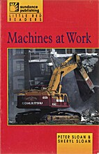 Machines at Work by Peter Sloan