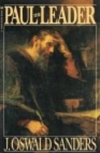 Paul the Leader by J. Oswald Sanders