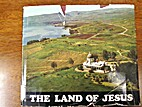 The land of Jesus by Alvin N. Rogness