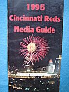 1995 Cincinnati Reds Media Guide by…