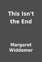 This Isn't the End by Margaret Widdemer