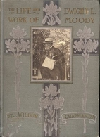 The Life and Work of Dwight L Moody by J.…