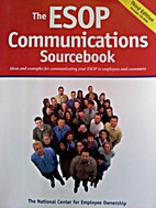 The ESOP Communications Sourcebook, Third…