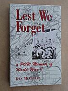 Lest We Forget: A Pow Memoir of World War II…