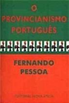 O Provincianismo Português by Fernando…