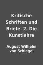 Kritische Schriften und Briefe. 2. Die…
