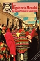 I, Rigoberta Menchu: An Indian Woman In…