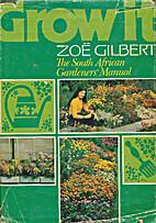 Grow It: a South African gardener's manual…