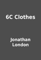 6C Clothes by Jonathan London