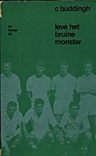 Leve het bruine monster, en andere…