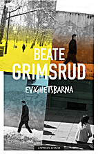 Evighetsbarnen : roman by Beate Grimsrud