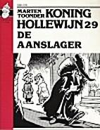 Koning Hollewijn 29 De aanslager (& De…