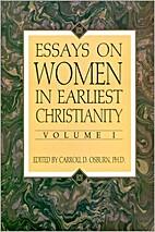 Essays on Women in Earliest Christianity,…