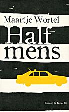 Half mens by Maartje Wortel