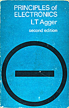 Principles of electronics. by L. T. Agger