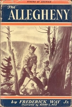 The Allegheny by Frederick Way