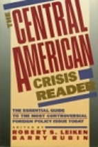 The Central American Crisis Reader by Robert…