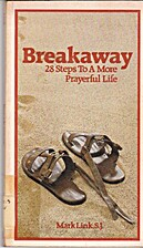 Breakaway: Twenty-eight steps to a more…