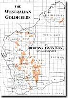 The Westralian Goldfields by James Burton S