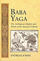 Baba Yaga: The Ambiguous Mother and Witch of…