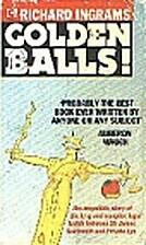 Goldenballs by Richard Ingrams