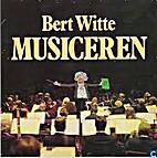 Musiceren by Bert Witte