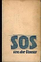 SOS von der Venus by Alexander Robé