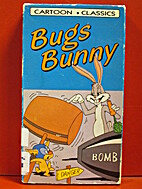 Bugs Bunny {video recording} by Cartoon…