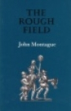 The Rough Field by John Montague