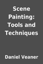 Scene Painting: Tools and Techniques by…