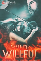 Wild and Willful by Cayla Kluver