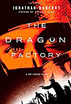 The Dragon Factory by Jonathan Maberry