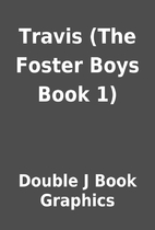 Travis (The Foster Boys Book 1) by Double J…