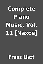 Complete Piano Music, Vol. 11 [Naxos] by…