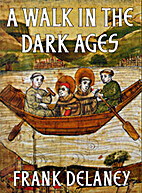 A Walk in the Dark Ages by Frank Delaney