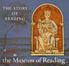The Story of Reading: A Guide to the Museum…