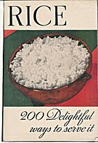 Rice: 200 Delightful Ways to Serve It by…