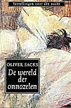 De wereld der onnozelen by Oliver Sacks