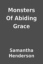 Monsters Of Abiding Grace by Samantha…