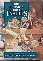 The Bedside Book of Insults by William Cole
