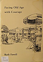 Facing old age with courage by Ruth M.…