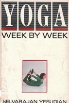 Yoga Week by Week: Exercises and Meditations…