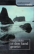 In den Sand gesetzt by Kirsten Holst