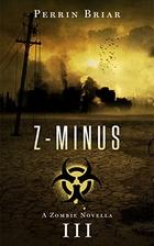 Z-Minus III by Perrin Briar